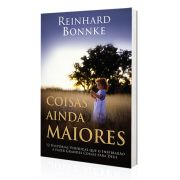 Livro Coisas Ainda Maiores - Reinhard Bonnke