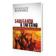 Livro Saqueando o Inferno - VOLUME 1 - Reinhard Bonnke