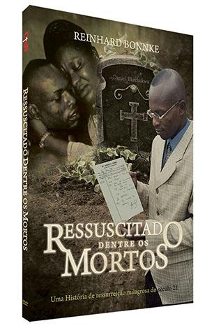 DVD Ressuscitado Dentre os Mortos - Reinhard Bonnke  - Cristo para Todas as Nações