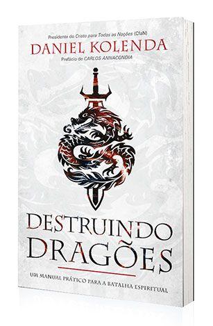 Livro Destruindo Dragões - Daniel Kolenda  - Cristo para Todas as Nações