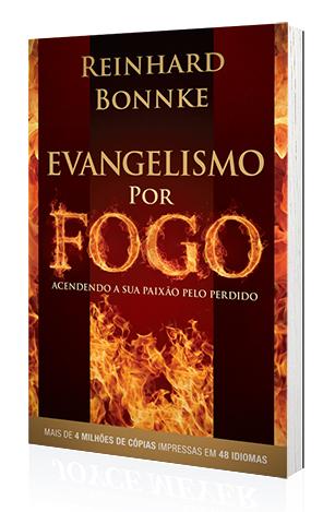 Livro Evangelismo por Fogo - Reinhard Bonnke  - Cristo para Todas as Nações