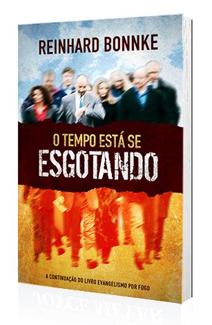 Livro O Tempo está se Esgotando - Reinhard Bonnke  - Cristo para Todas as Nações