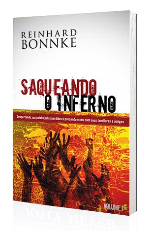 Livro Saqueando o Inferno - VOLUME 1 - Reinhard Bonnke  - Cristo para Todas as Nações