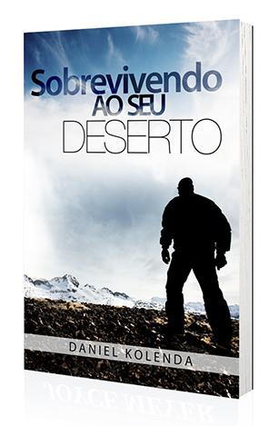 Livro Sobrevivendo ao Seu Deserto - Daniel Kolenda  - Cristo para Todas as Nações