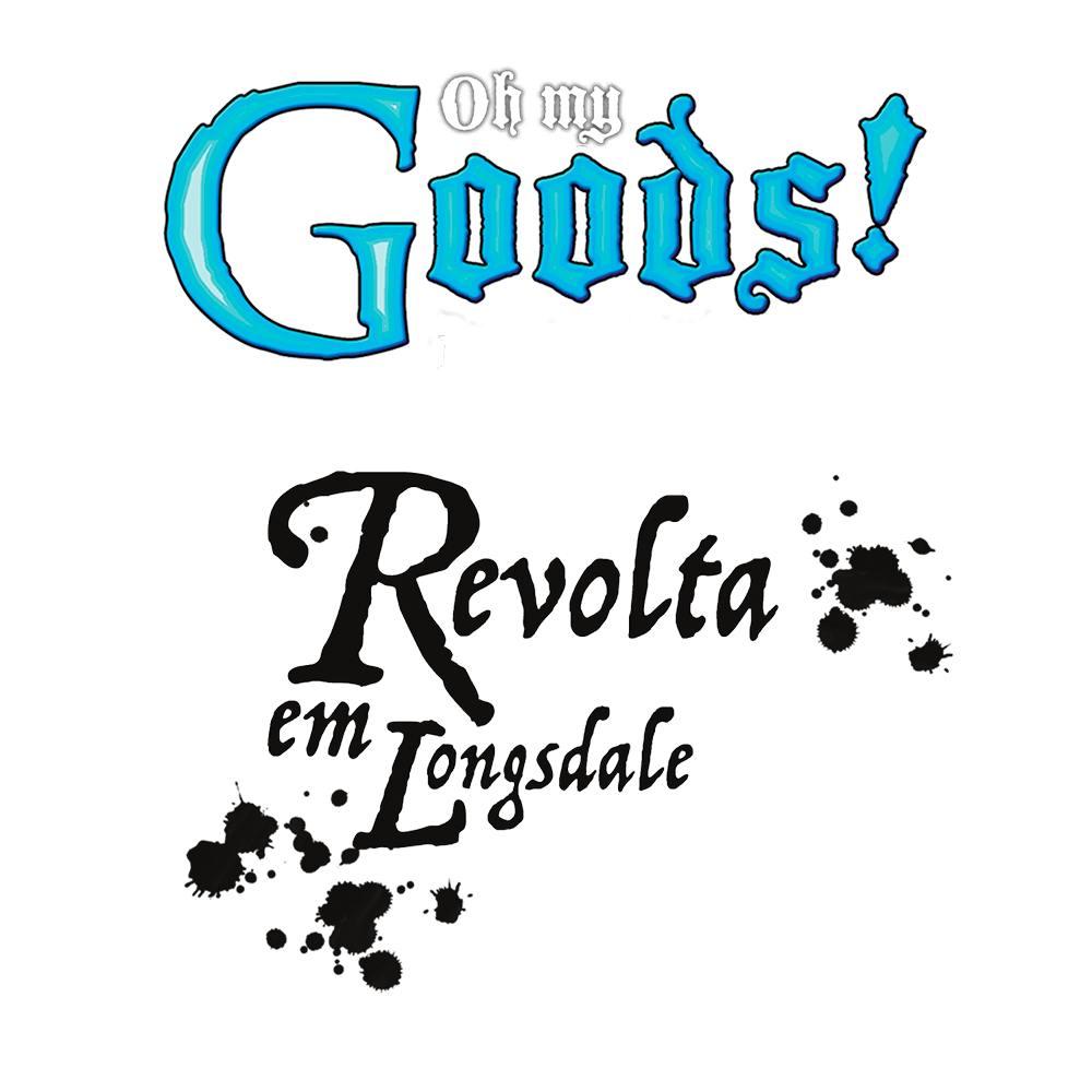 Oh My Goods! Revolta em Longsdale Expansão