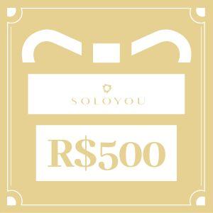 Cartão Presente Surpreenda com SOLOYOU - R$ 500