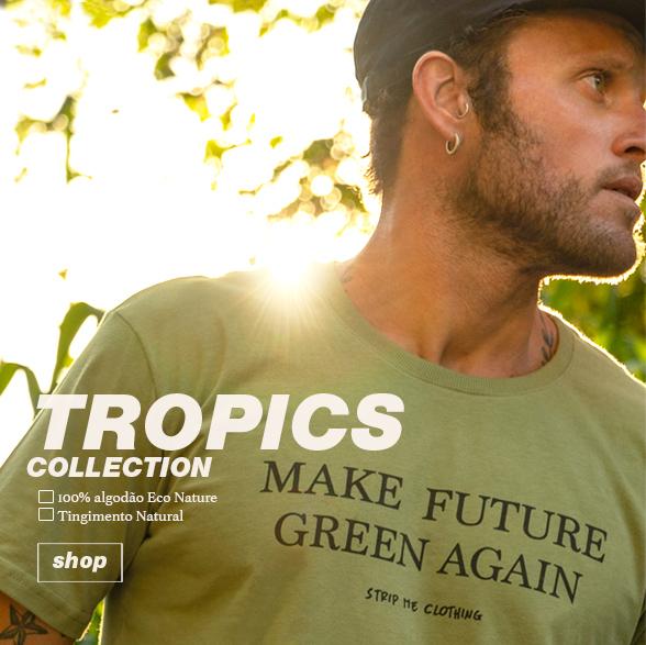 coleção tropics - strip me