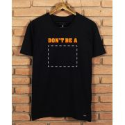 Camiseta Dont be
