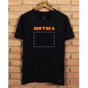 Camiseta Dont be