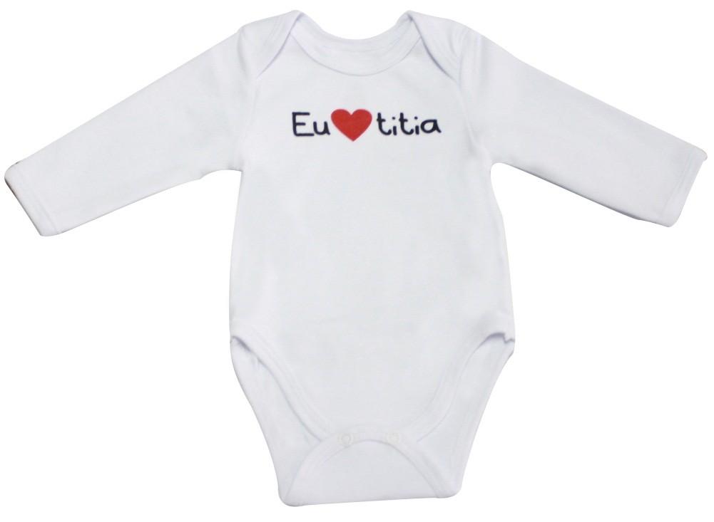 Body Bebê Básico Manga Longa Eu Amo Titia 100% Algodão Egípcio BY BIBE