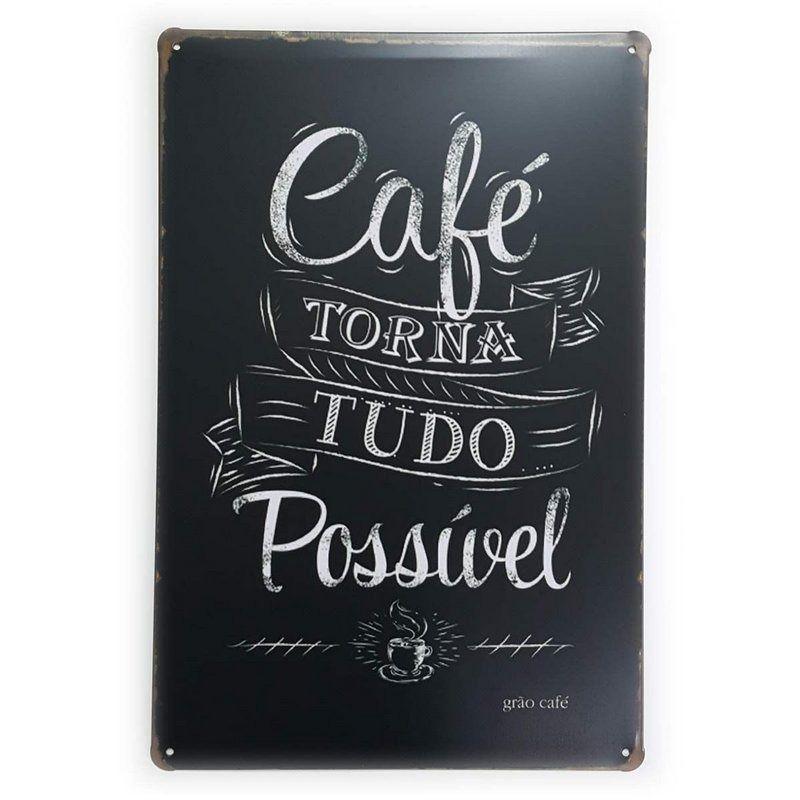 Placa de Metal Cafe Torna tudo Possivel - 30 x 20 cm
