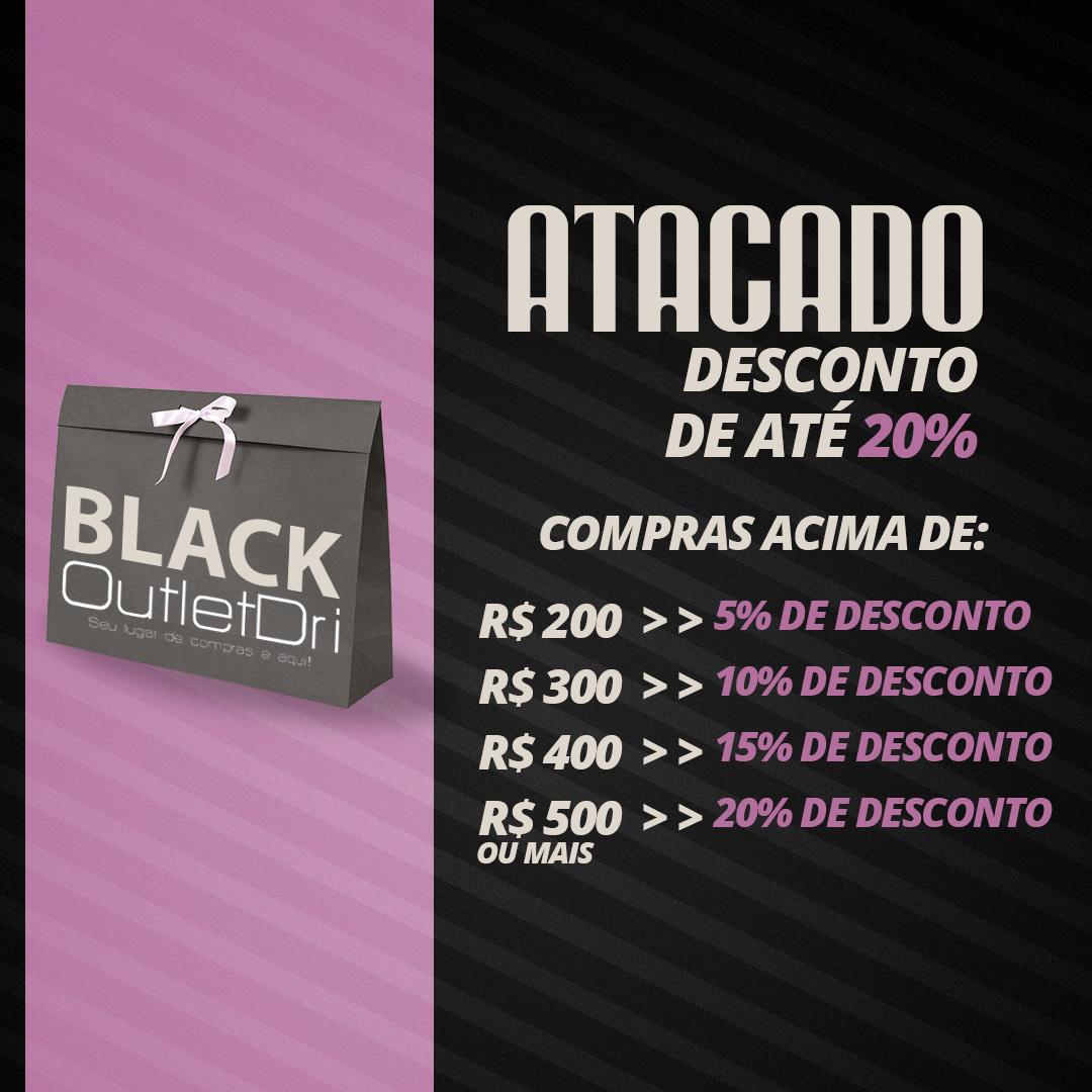 BLACK NA DRI - 5% de Desconto a cada 100 Reais em compras *nas compras acima de 200 reais