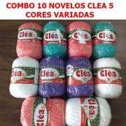 COMBO KIT 10 Novelos Linha Cléa 5 ( cores variadas )