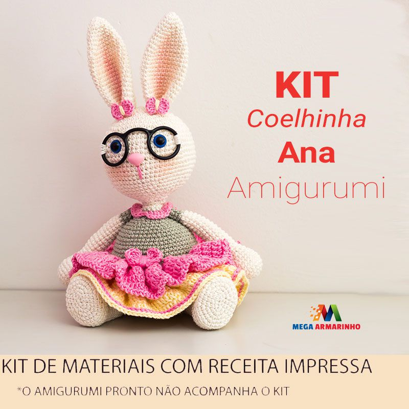 Kit Amigurumi Coelhinha Ana - Materiais com Receita Impressa