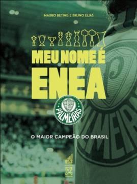 Combo Livros Evair o Matador + MEU NOME É ENEA - Palmeiras: o maior campeão do Brasil