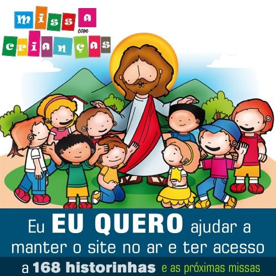 Faça uma doação de 50 reais e Tenha acesso a todas missas  completas e historinhas