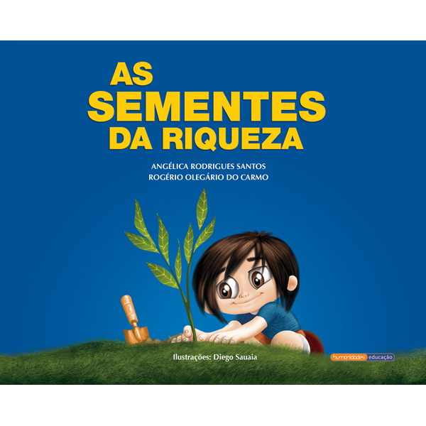 """As Sementes da Riqueza"" – Angélica Rodrigues dos Santos & Rogério Olegário do Carmo"