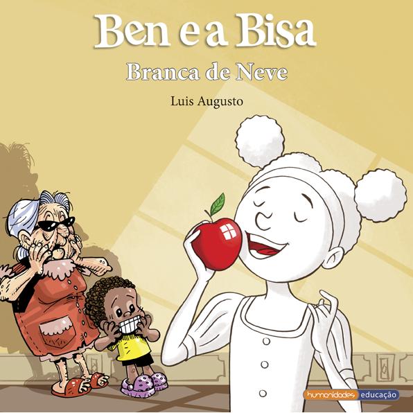 """""""Ben e a Bisa - Branca de Neve"""" – Luis Augusto"""