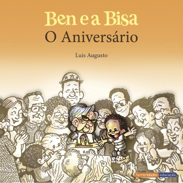 """""""Ben e a Bisa - O Aniversário"""" – Luis Augusto"""