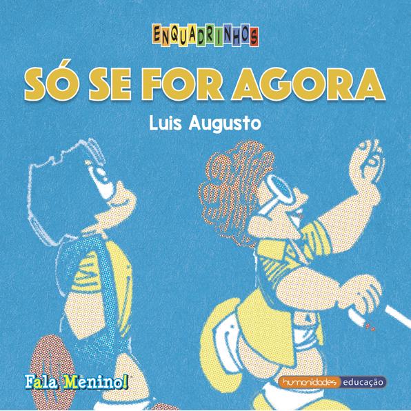 """""""Só se for Agora"""" – Luis Augusto"""