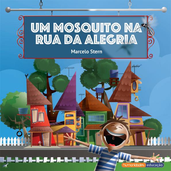 """Um mosquito na rua da alegria"" – Marcelo Stern"