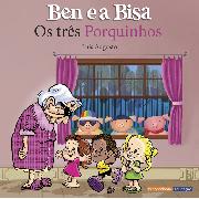"""""""Ben e a Bisa - Os Três Porquinhos"""" – Luis Augusto"""