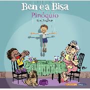 Ben e a Bisa - Pinóquio