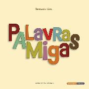 """""""Palavras Amigas"""" – Bernardo Lins"""