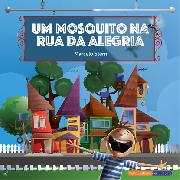 Um mosquito na rua da alegria