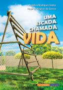 """""""Uma escada chamada vida"""" – Angélica Rodrigues dos Santos & Rogério Olegário do Carmo"""