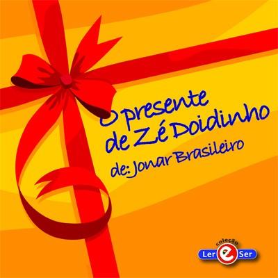 """""""O Presente de Zé Doidinho"""" – Jonar Brasileiro"""