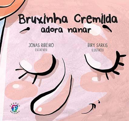 Bruxinha Cremilda adora nanar