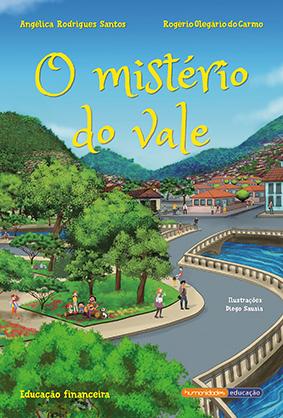 """""""O mistério do vale"""" – Angélica Rodrigues dos Santos & Rogério Olegário do Carmo"""