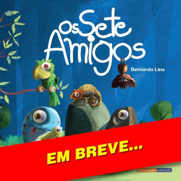 """""""Os Sete Amigos"""" – Bernardo Lins"""