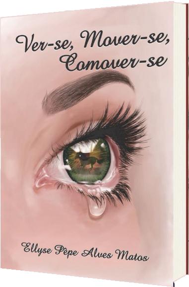 Ver-se, Mover-se, Comover-se – Ellyse Pêpe Alves Matos