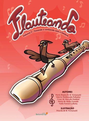Flauteando , V. 1 - Tocando e Cantando com o Folclore