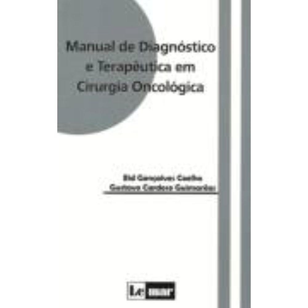 Manual de Diagnóstico e Terapêutica em Cirurgia Oncológica