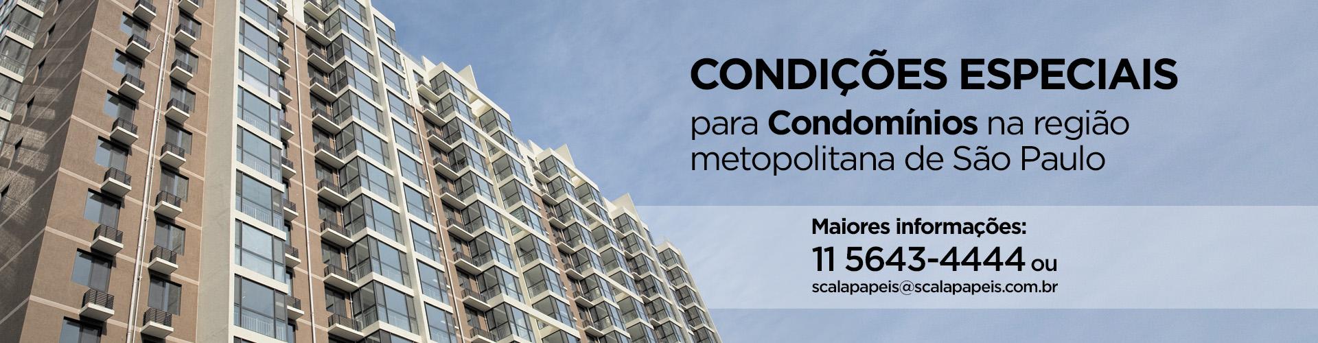 Condições especiais para condomínios.
