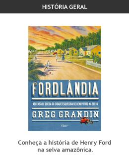 fordlandia - ascensao e queda da cidade esquecida