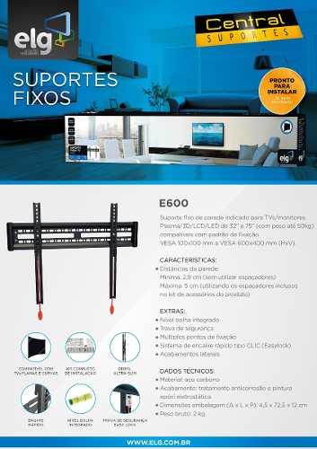 Suporte para Tv de Parede Fixo LCD LED PLASMA de 32 A 75 E600 ELG  - Central Suportes