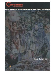 Livro Terror e Esperança na Palestina, do jornalista José Arbex. Leve 3 unidades por 9,90 -cod.9