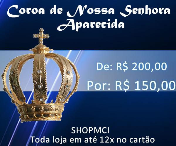 Coroa de Nossa Senhora Aparecida   A Coroa foi confeccionada com todo carinho, para também valorizar a imagem que reveste; com acabamento de requinte e beleza.