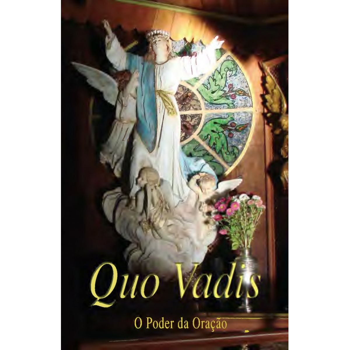 Quo Vadis - O Poder da Oração