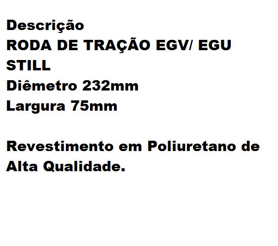 RODA DE TRAÇÃO P/ EMPILHADEIRA STILL EGU/EGV POLIURETANO
