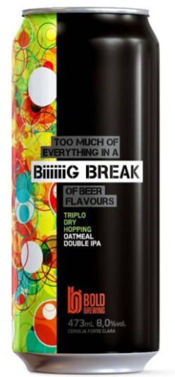 Bold Biiiiiig Break Lata 473ml  TDH Oatmeal DIPA