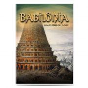 Babilônia - Passado, Presente e Futuro