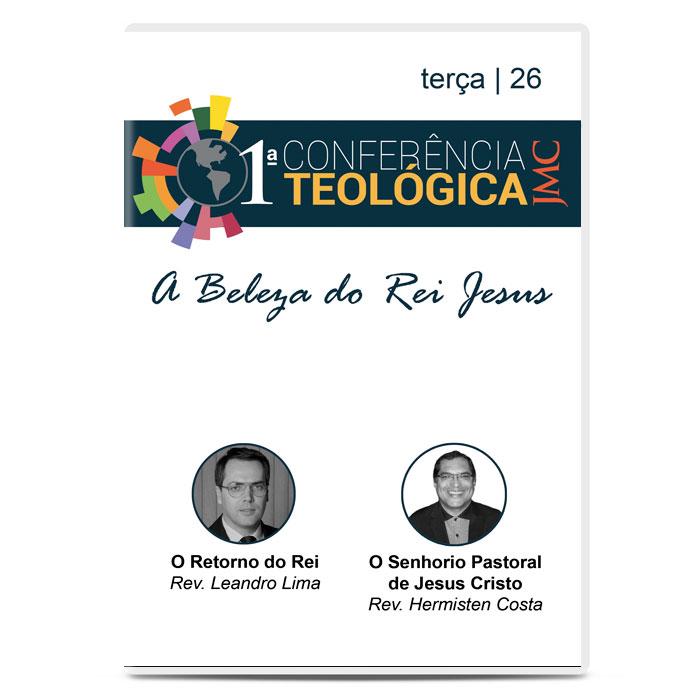 JMC - 1ª Conferência Teológica - A Beleza do Rei Jesus - Dia 26  - COMEV