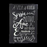 Placa de Madeira A Vida é Curta 40x60cm