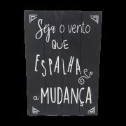 Placa de Madeira Seja O Vento 30x40