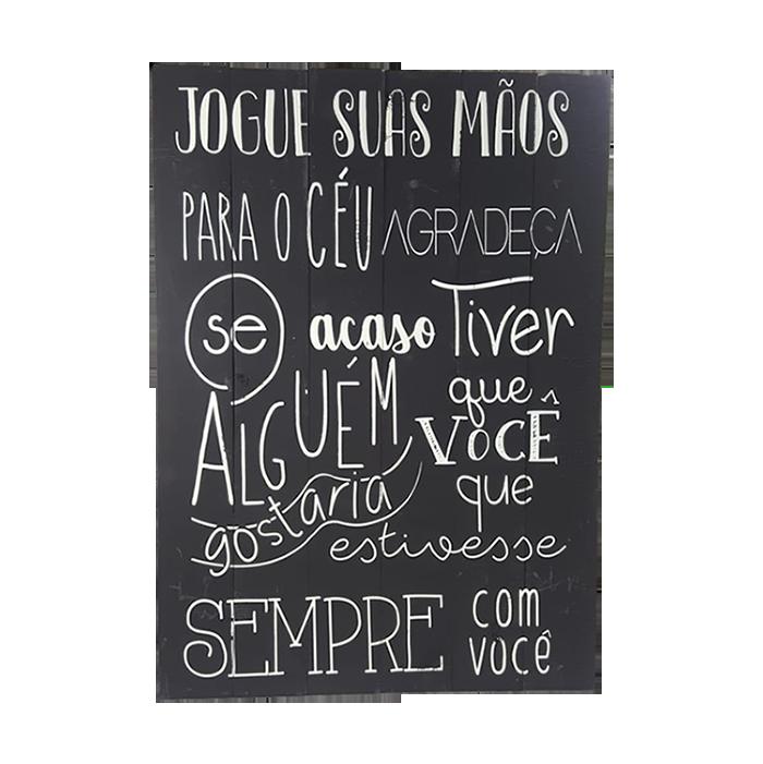 Placa em Madeira Jogue Suas Mãos Para o Céu 40x60